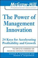Cover image for The power of management innovation : 24 keys for accelerating profitability and growth