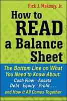 Cover image for How to read a balance sheet : the bottom line on what you need to know about cash flow, assets, debt, equities, and receivables-- and how it all comes together