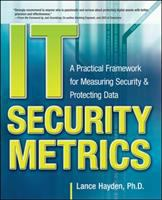Cover image for IT security metrics : a practical framework for measuring security & protecting data