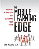 Cover image for The mobile learning edge : tools and technologies for developing your teams