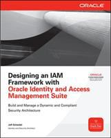 Cover image for Designing an IAM framework with Oracle identity and access management suite