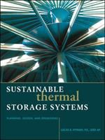 Cover image for Sustainable thermal storage systems : planning, design, and operations