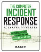 Cover image for The computer incident response planning handbook : executable plans for protecting information at risk