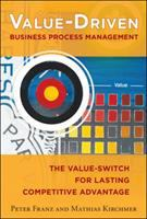 Cover image for Value-driven business process management : the value-switch for lasting competitive advantage