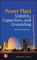 Cover image for Power plant stability, capacitors, and grounding : numerical solutions