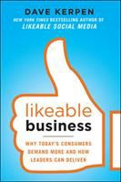 Cover image for Likeable business : why today's consumers demand more and how leaders can deliver
