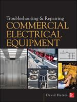 Cover image for Troubleshooting and repairing commercial electrical equipment