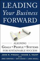Cover image for Leading your business forward : aligning goals, people, and systems for sustainable success