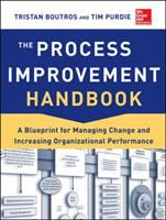 Cover image for The process improvement handbook : a blueprint for managing change and increasing organizational performance