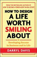 Cover image for How to design a life worth smiling about : developing success in business and in life