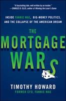 Cover image for The mortgage wars : inside Fannie Mae, big-money politics, and the collapse of the American dream