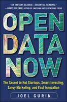 Cover image for Open data now : the secret to hot startups, smart investing, savvy marketing, and fast innovation