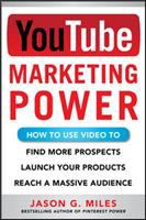 Cover image for YouTube marketing power : how to use video to find more prospects, launch your products, and reach a massive audience