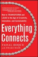 Cover image for Everything connects : how to transform and lead in the age of creativity, innovation and sustainability