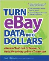 Cover image for Turn eBay data into dollars : tools and techniques to make more money on every transaction