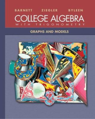 Cover image for College algebra with trigonometry : graphs and models