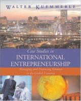 Cover image for Case studies in international entrepreneurship : managing and financing ventures in the global economy