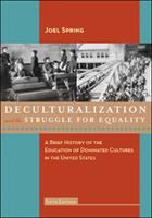 Cover image for Deculturalization and the struggle for equality : a brief history of the education of dominated cultures in the United States