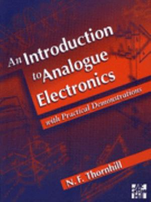 Cover image for An introduction to analogue electronics : with practical demonstrations