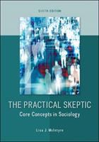 Cover image for The practical skeptic : core concepts in sociology