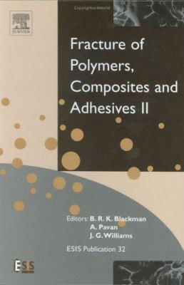 Cover image for Fracture of polymers, composites, and adhesives II