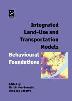 Cover image for Integrated land-use and transportation models : behavioural foundations