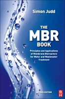 Cover image for The MBR book : principles and applications of membrane bioreactors for water and wastewater treatment