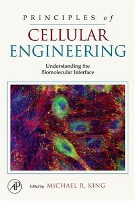 Cover image for Principles of cellular engineering : understanding the biomolecular interface