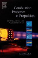 Cover image for Combustion processes in propulsion :  control, noise, and pulse detonation