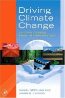 Cover image for Driving climate change : cutting carbon from transportation