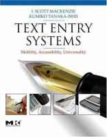 Cover image for Text entry systems : mobility, accessibility, universality