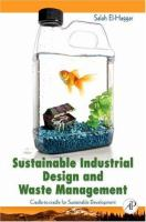 Cover image for Sustainable industrial design and waste management : cradle-to-cradle for sustainable development