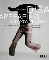 Cover image for Disappearing cryptography : information hiding : steganography and watermarking