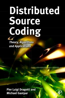 Cover image for Distributed source coding : theory, algorithms and applications