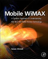 Cover image for Mobile WiMAX : a systems approach to understanding IEEE 802.16m radio access technology