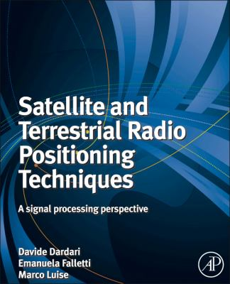 Cover image for Satellite and terrestrial radio positioning techniques : a signal processing perspective