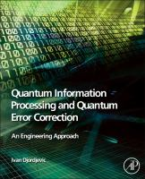 Cover image for Quantum information processing and quantum error correction : an engineering approach