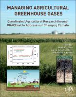 Cover image for Managing agricultural greenhouse gases : coordinated agricultural research through GRACEnet to address our changing climate
