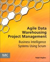 Cover image for Agile data warehousing project management : business intelligence systems using Scrum and XP