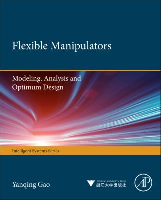 Cover image for Flexible manipulators : modeling, analysis and optimum design