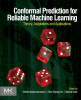 Cover image for Conformal prediction for reliable machine learning : theory, adaptations, and applications