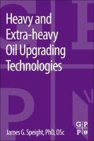 Cover image for Heavy and extra-heavy oil upgrading technologies