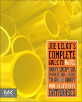 Cover image for Joe Celko's complete guide to NoSQL : what every SQL professional needs to know about nonrelational databases