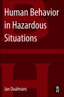 Cover image for Human behavior in hazardous situations : best practice safety management in the chemical and process industries