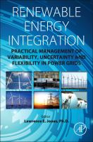 Cover image for Renewable energy integration : practical management of variability, uncertainty and flexibility in power grids