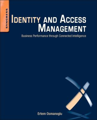 Cover image for Identity and access management : business performanve through connected intelligence