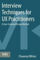 Cover image for Interview techniques for UX practitioners : user-centered design method