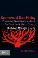 Cover image for Commercial data mining : processing, analysis and modeling for predictive analytics projects