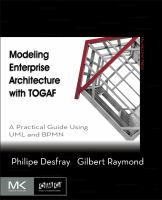 Cover image for Modeling enterprise architecture with TOGAF : a practical guide using UML and BPMN