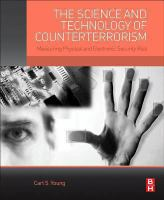 Cover image for The science and technology of counterterrorism : measuring physical and electronic security risk
